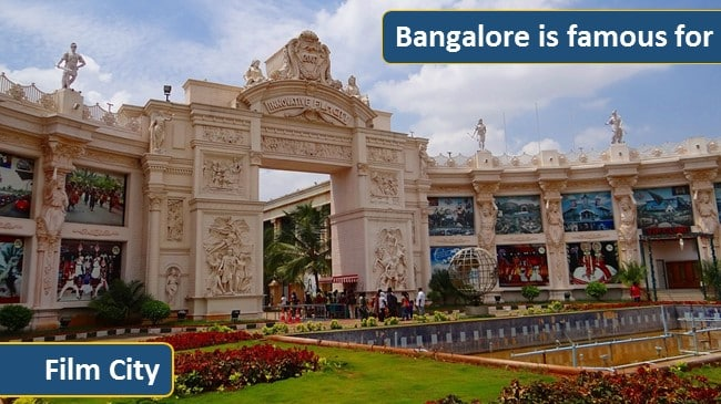 Bangalore is famous for Film City
