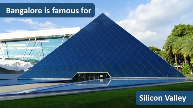 Bangalore is famous for Silicon Valley